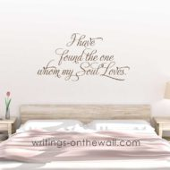 I have found the one whom my soul loves. vinyl wall decal