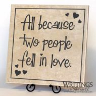All Because Two People Fell in Love casual tile design. vinyl lettering
