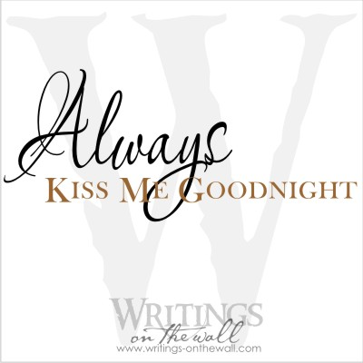 Always Kiss Me Goodnight 2 color design