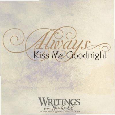 Always kiss me goodnight 2 color #3 vinyl wall decal.