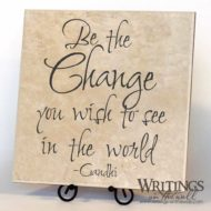 Be the Change you wish to see in the world. Ghandi vinyl decal wall decor