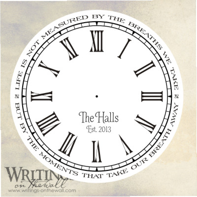 Clock face with Craft style personalization and quote around the outside. Life is not measured by the breaths we take... vinyl decal