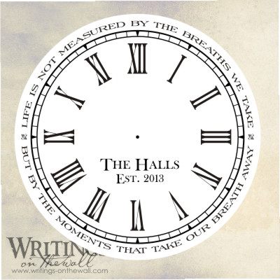 Clock face with Text style personalization and quote around the outside. Life is not measured by the breaths we take... vinyl decal