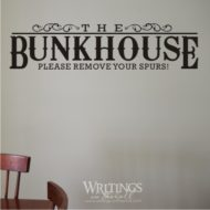 The bunkhouse - Please remove your spurs. Vinyl wall decal.