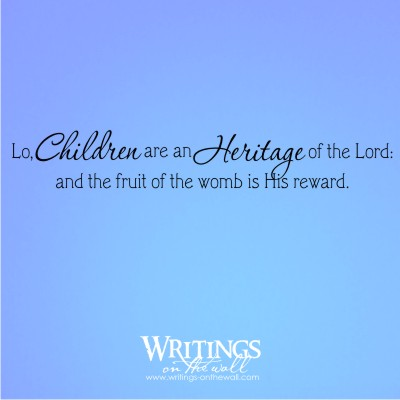 Children are an Heritage of the Lord