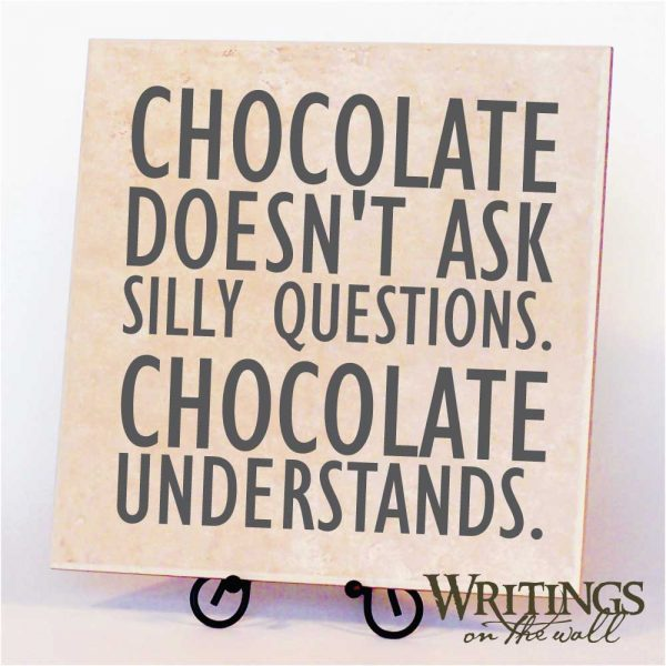 Chocolate doesn't as silly questions. Chocolate understands. vinyl decal for tiles