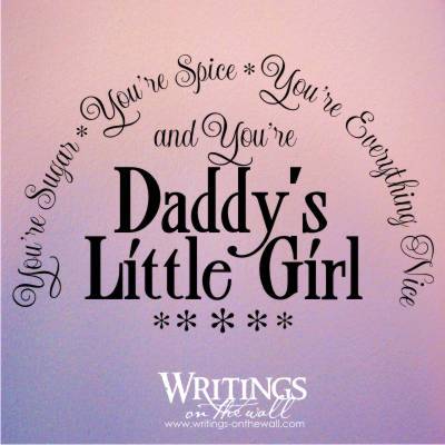 Daddy's Little Girl   Writings on the Wall