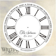 Ecclesiastes Quote Clock Face - Roman Primitive- Script personalize - vinyl decal