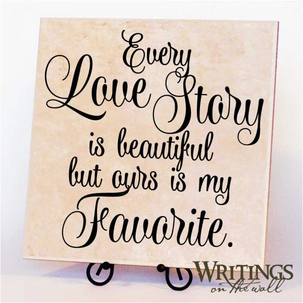 Every Love Story Is Beautiful but ours is my favorite. vinyl wall decor