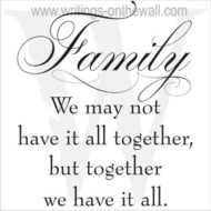 Family - together we have it all - vinyl lettering