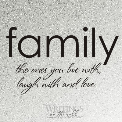 Family, the ones you live with, laugh with and love #2
