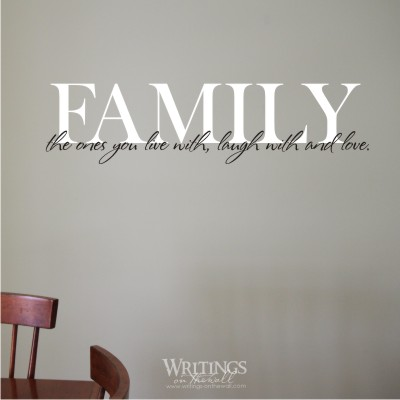 Family the ones you live with, laugh with and love 2 color