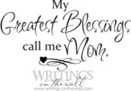 My greatest blessings call me Mom - vinyl letters