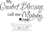 My greatest blessings call me Mommy - vinyl lettering