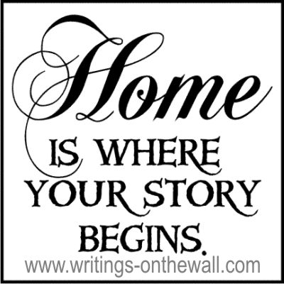 Home is Where Your Story Begins - Writings on the Wall