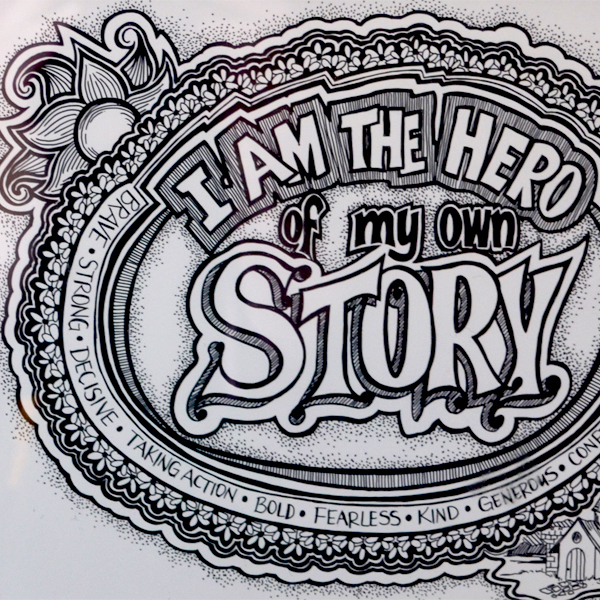 I am the hero of my own story 8x10 original art print-detail