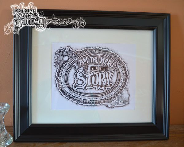 I am the hero of my own story 8x10 original art print with matte