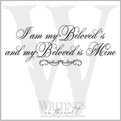 I am my Beloved's and my Beloved is mine. vinyl lettering