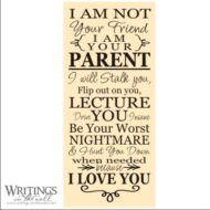 I am not your friend, I am your parent. Subway design vinyl wall decal.