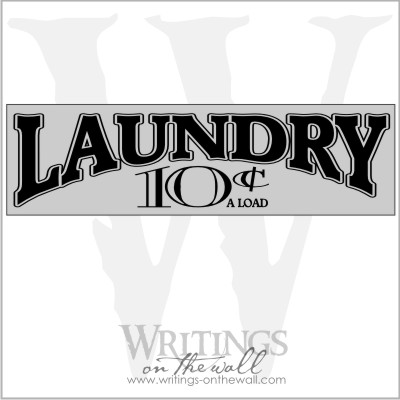 Laundry 10 Cents a load - vinyl letters