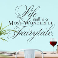 Life itself is a most wonderful fairytale. Vinyl lettering decal