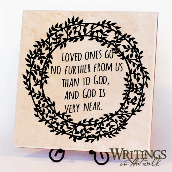 Loved ones go no further from us than to God, and God is very near. Vinyl wall lettering