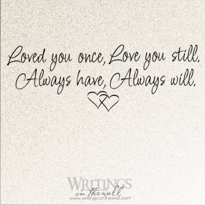 Loved You Once, Love You Still, Always Have, Always Will