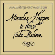 Miracles Happen to Those Who Believe