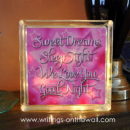 Sweet Dreams Sleep Tight We Love You Good Night glass block print.