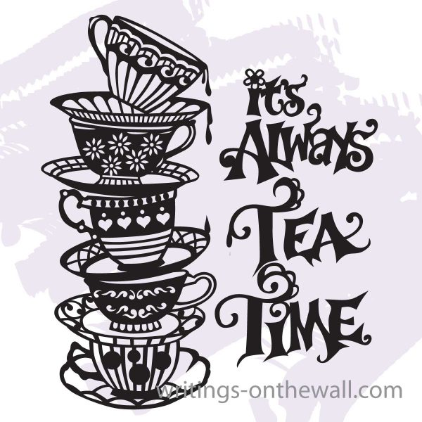 It's Always Tea Time vinly lettering decal for your walls