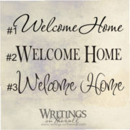 Welcome home - words of greeting to make your heart happy. vinyl wall decal.